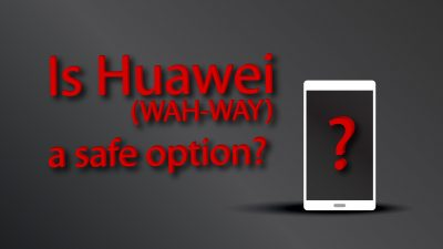 Is Huawei a safe option?