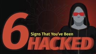 6 Signs That You've Been Hacked
