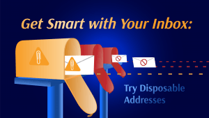Get Smart With Your Inbox: Try Disposable Addresses