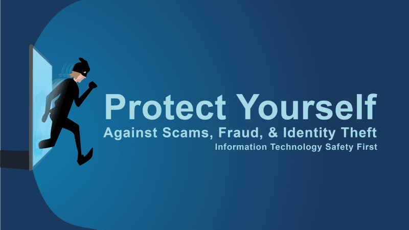 Protect Yourself Against Scams, Fraud, & Identity Theft