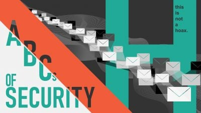 ABC's of Security: H – Hoaxes, Legends, or Legitimate Email: You be the Judge